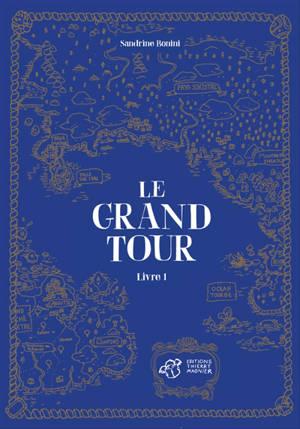 Le grand tour. Volume 1