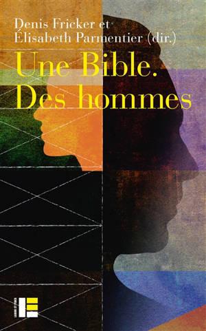 Une Bible, des hommes : regards croisés sur le masculin dans la Bible