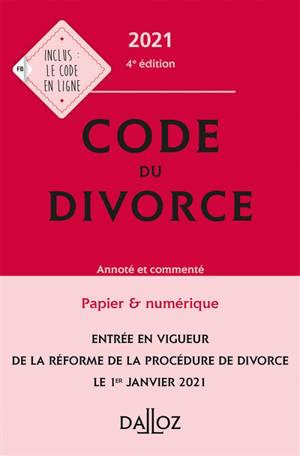 Code du divorce 2021 : annoté et commenté