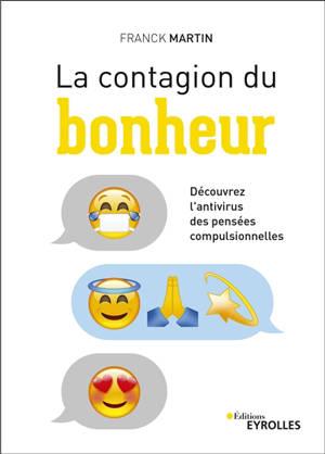 La contagion du bonheur : découvrez l'antivirus des pensées compulsionnelles