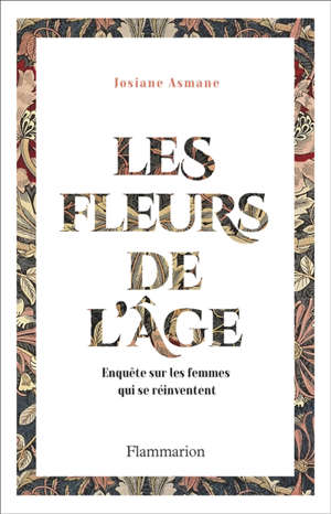 Les fleurs de l'âge : enquête sur les femmes qui se réinventent