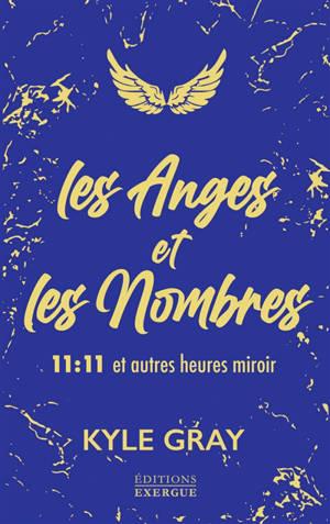 Les anges et les nombres : 11:11 et autres heures miroir
