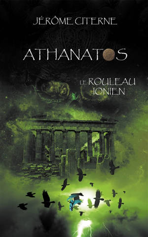 Athanatos. Volume 3, Le rouleau ionien