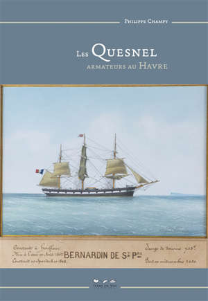 Les Quesnel : armateurs au Havre