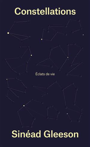 Constellations : éclats de vie