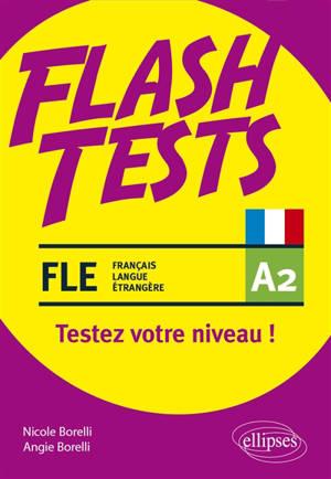 FLE, français langue étrangère A2, flash tests : testez votre niveau !