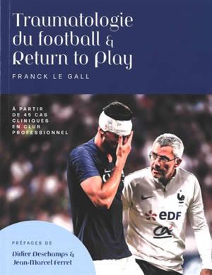 Traumatologie du football & return to play : à partir de 45 cas cliniques en club professionnel