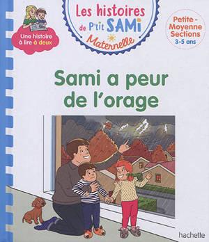 Sami a peur de l'orage : petite, moyenne sections, 3-5 ans