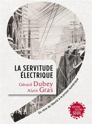 La servitude électrique : du rêve de liberté à la prison numérique