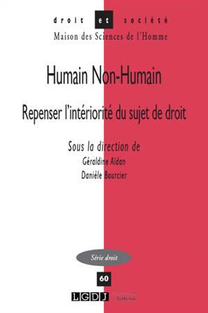 Humain non-humain : repenser l'intériorité du sujet de droit