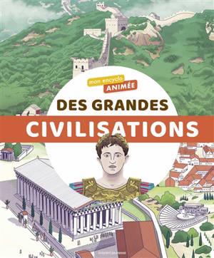 Mon encyclo animée des grandes civilisations