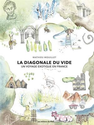 La diagonale du vide : un voyage exotique en France