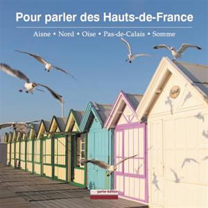 Pour parler des Hauts-de-France : Aisne, Nord, Oise, Pas-de-Calais, Somme