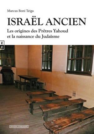 Israël ancien : les origines des prêtres Yahoud et la naissance du judaïsme