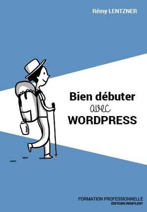 Bien débuter avec Wordpress