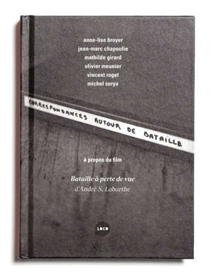 Correspondances autour de Bataille : à propos de Bataille à perte de vue, d'André S. Labarthe