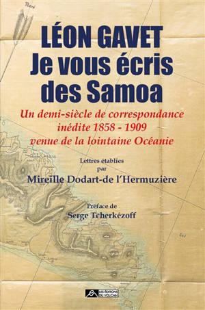 Je vous écris des Samoa : un demi-siècle de correspondance inédite 1858-1909 venue de la lointaine Océanie