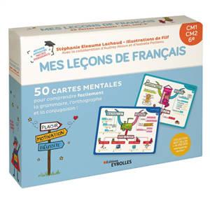 Mes leçons de français : CM1, CM2, 6e : 50 cartes mentales pour comprendre facilement la grammaire, l'orthographe et la conjugaison !