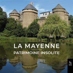 La Mayenne : patrimoine insolite