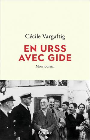 En URSS avec Gide : mon journal