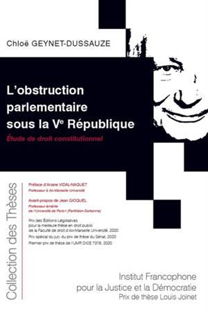 L'obstruction parlementaire sous la Ve République : étude de droit constitutionnel