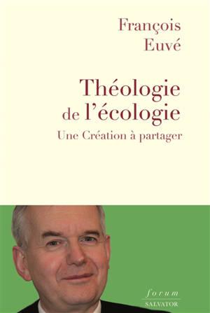 Théologie de l'écologie : une création à partager