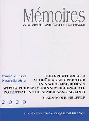 Mémoires de la Société mathématique de France. n° 166, The spectrum of a Schrödinger operator in a wire-like domain with a purely imaginary degenerate potential in the semiclassical limit