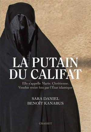 La putain du califat : elle s'appelle Marie, chrétienne, vendue treize fois par l'Etat islamique
