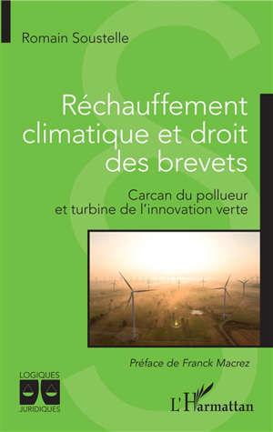 Réchauffement climatique et droit des brevets : carcan du pollueur et turbine de l'innovation verte