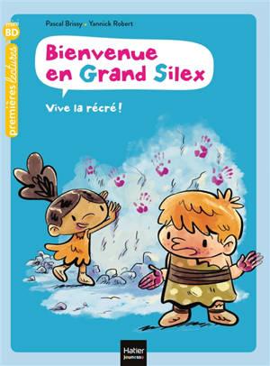 Bienvenue en Grand Silex. Volume 1, Vive la récré !