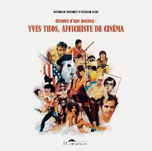 Yves Thos, affichiste de cinéma : histoire d'une passion