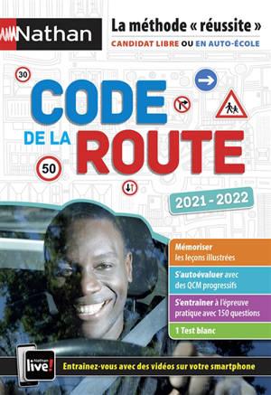 Code de la route 2021-2022 : la méthode réussite : candidat libre ou en auto-école