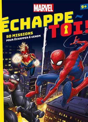 Echappe-toi ! : 50 missions pour échapper à Venom