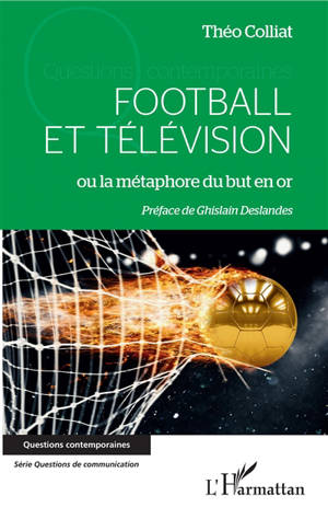 Football et télévision ou La métaphore du but en or