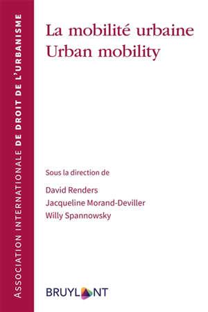 La mobilité urbaine = Urban mobility