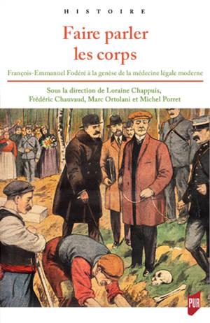 Faire parler les corps : François-Emmanuel Fodéré à la genèse de la médecine légale moderne