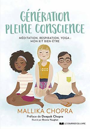 Génération pleine conscience : méditation, respiration, yoga : mon kit bien-être