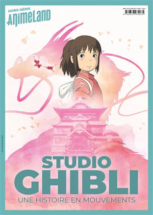 Anime land, hors série : le premier magazine de l'animation et du manga, Studio Ghibli : une histoire en mouvements