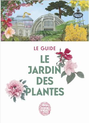 Le Jardin des Plantes : le guide