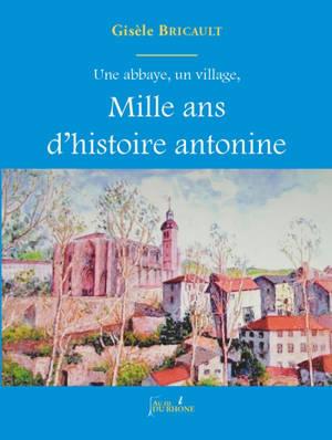 Une abbaye, un village, mille ans d'histoire antonine