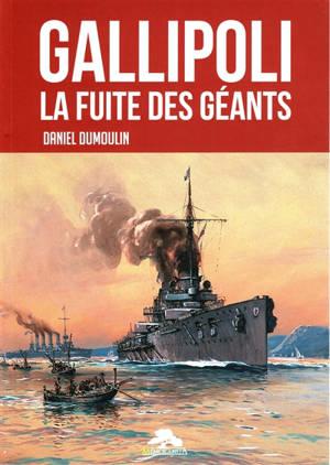 Gallipoli : la fuite des géants