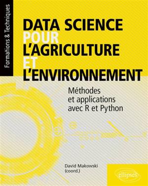 Data science pour l'agriculture et l'environnement : méthodes et applications avec R et Python