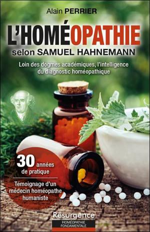 L'homéopathie selon Samuel Hahnemann : loin des dogmes académiques, l'intelligence du dignostic homéopathique