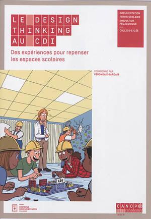 Le design thinking au CDI : des expériences pour repenser les espaces scolaires