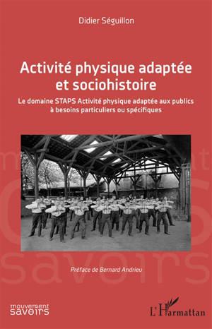 Activité physique adaptée et sociohistoire : le domaine Staps activité physique adaptée aux publics à besoins particuliers ou spécifiques