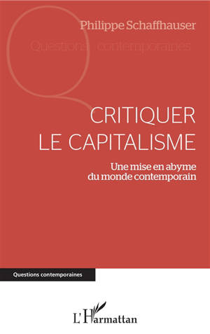 Critiquer le capitalisme : une mise en abyme du monde contemporain