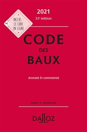 Code des baux 2021 : annoté & commenté