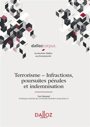 Terrorisme : infractions, poursuites pénales et indemnisation