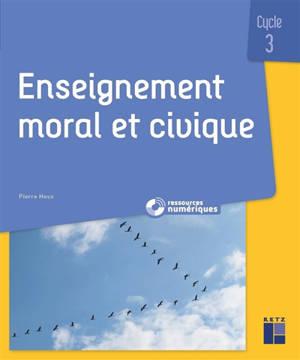Enseignement moral et civique, cycle 3 : questionner les notions, les sociétés, les valeurs