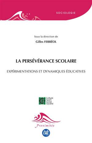 La persévérance scolaire : expérimentations et dynamiques éducatives